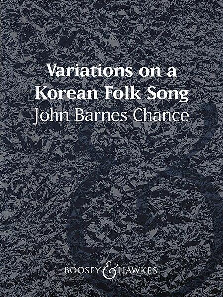 【取寄 約7-21日間】朝鮮民謡の主題による変奏曲 作曲:ジョン・バーンズ・チャンス Variations On A Korean Folk Song【吹奏楽 楽譜セット】