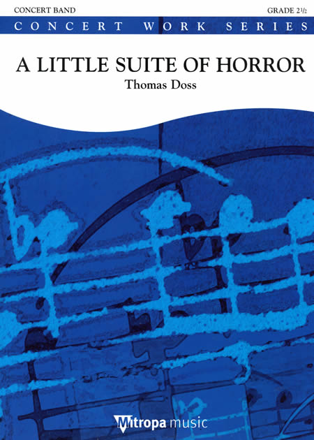 ホラー小組曲  作曲:トーマス・ドス A Little Suite of HorrorThomas Doss【吹奏楽 楽譜セット】