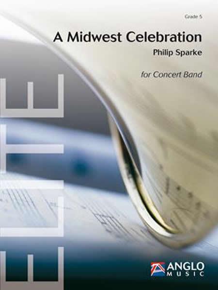 【取寄 約10日間】ミッドウェスト・セレブレーション 作曲:フィリップ・スパーク A Midwest Celebration 【吹奏楽 楽譜セット】