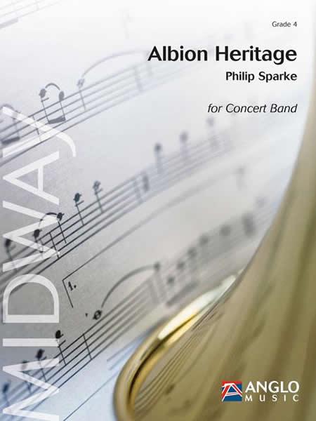 【取寄 約10日間】アルビオン・ヘリテージ~英国民謡幻想曲 作曲:フィリップ・スパーク Albion Heritage~A British Folk Song Fantasy 【吹奏楽 楽譜セット】