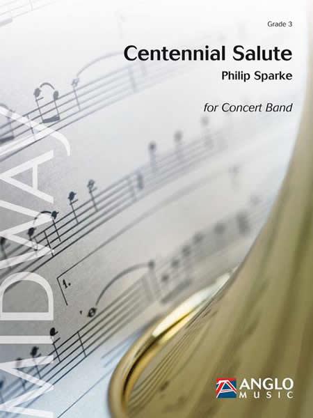 【取寄 約10日間】センテニアル・サリュート 作曲:フィリップ・スパーク Centennial Salute 【吹奏楽 楽譜セット】