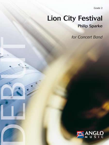 【取寄 約10日間】ライオン・シティ・フェスティヴァル 作曲:フィリップ・スパーク Lion City Festival 【吹奏楽 楽譜セット】
