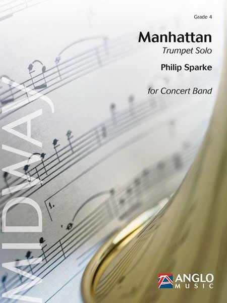 マンハッタン~トランペットとコンサート・バンドのための 作曲:フィリップ・スパーク Manhattan(for Trumpet and Concert Band) 【吹奏楽 協奏曲 楽譜セット】