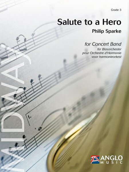 【取寄 約10日間】英雄に敬礼~ビリーのためのファンファーレ (サルート・トゥ・ア・ヒーロー)  作曲:フィリップ・スパーク Salute to a Hero (Fanfare for Billy) 【吹奏楽 楽譜セット】