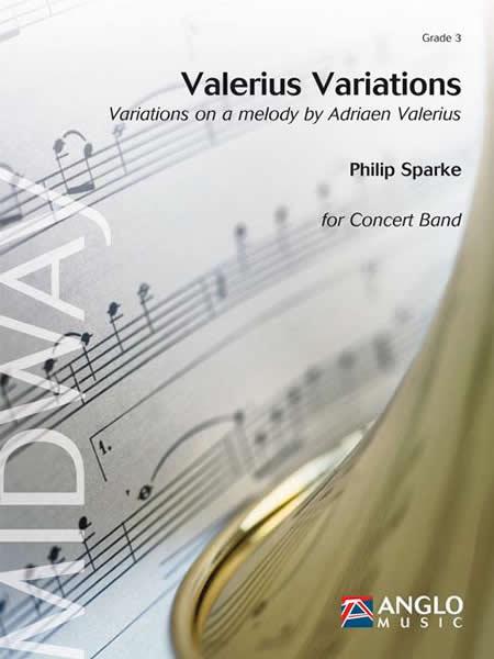 【取寄 約10日間】ヴァレリウス変奏曲~アドリアン・ヴァレリウスによるメロディーの変奏曲 作曲:フィリップ・スパーク Valerius Variations - Variations on a Melody by Adriaen Valerius 【吹奏楽 楽譜セット】