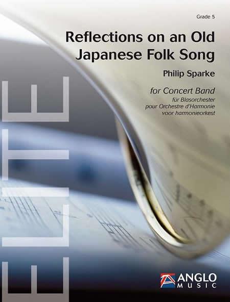 リフレクションズ ~ある古い日本俗謡による~ 作曲:フィリップ・スパーク Reflections on an Old Japanese Folk Song 【吹奏楽 楽譜セット】