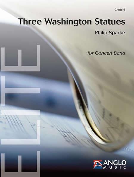 3つのワシントンの彫像 作曲:フィリップ・スパーク Three Washington Statues 【吹奏楽 楽譜セット】