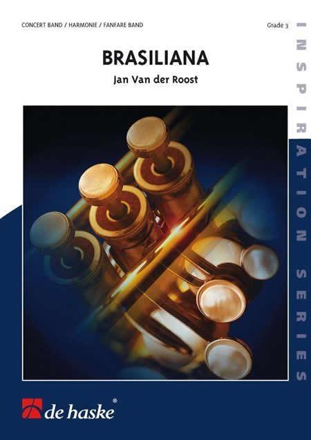 【取寄 約10日間】ブラジリアーナ 作曲:ヤン・ヴァンデルロースト Brasiliana 【吹奏楽 楽譜セット】