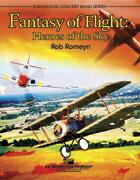 【取寄 約7-21日間】ファンタジー・オブ・フライト:空の英雄 作曲:ロブ・ロメイン Fantasy of Flight : Heroes Of The Sky 【吹奏楽 小編成 楽譜セット】
