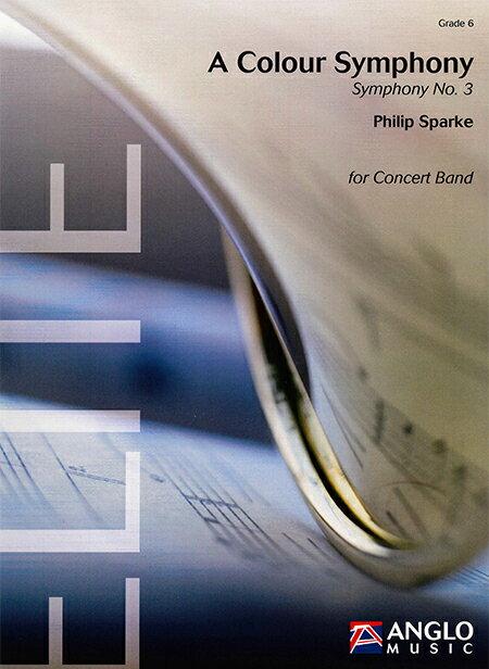 交響曲第3番「カラー・シンフォニー」 作曲:フィリップ・スパーク A Colour Symphony - Symphony No.3【吹奏楽 楽譜セット】