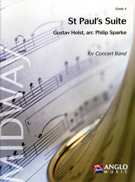 セント・ポール組曲作曲:グスターヴ・ホルスト編曲:フィリップ・スパークSt. Paul's Suite【吹奏楽 楽譜セット】