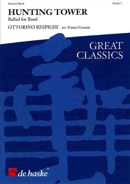 【お取り寄せします 約10日間】ハンティング・タワー 作曲:オットリーノ・レスピーギ 編曲:フランコ・チェザリーニ Huntingtower (Ballad for Band)【吹奏楽-楽譜セット】