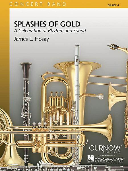 【取寄 約10日間】スプラッシューズ・オブ・ゴールド 作曲:ジェームズ・L・ホゼイ Splashes of Gold 【吹奏楽 楽譜セット】