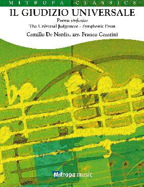 【取寄 約10日間】交響詩「宇宙の審判」 作曲:カミッロ・デ・ナルディス 編曲:フランコ・チェザリーニ Il giudizio universale (Poema sinfonico)【吹奏楽 楽譜セット】