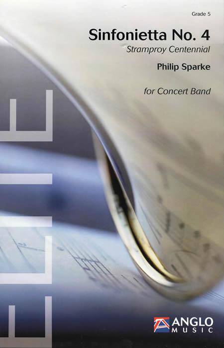 """シンフォニエッタ第4番""""ストラムプロイ・センテニアル"""" 作曲:フィリップ・スパーク Sinfonietta No.4 """"Stramproy Centennial"""" Philip Sparke【吹奏楽 フルスコア】"""