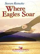 【取寄 約7-14日間】鷲が舞うところ 作曲:スティーヴン・ライニキー Where Eagles Soar【吹奏楽 楽譜セット】