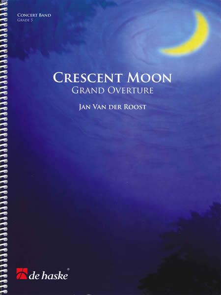 クレセント・ムーン~グランド・オーヴァーチュア 作曲:ヤン・ヴァンデルロースト Crescent Moon, Grand Overture【吹奏楽 楽譜セット】