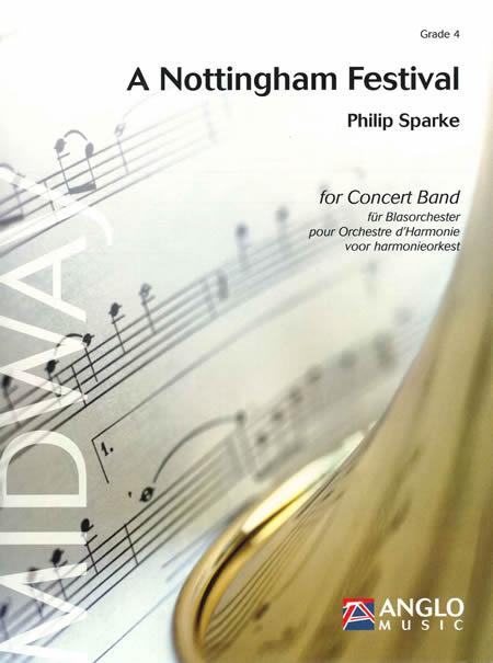 ノッティンガム・フェスティヴァル 作曲:フィリップ・スパーク A Nottingham Festival【吹奏楽 楽譜セット】