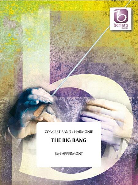 【取寄 約10日間】ビッグ・バン 作曲:ベルト・アッペルモント The Big Bang【吹奏楽 楽譜セット】