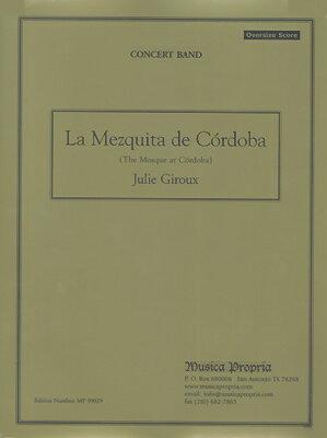 【取寄 約3-5日間】コルドバのメスキータ 作曲:ジュリー・ジロー La Mezquita de Cordoba【吹奏楽 楽譜セット】