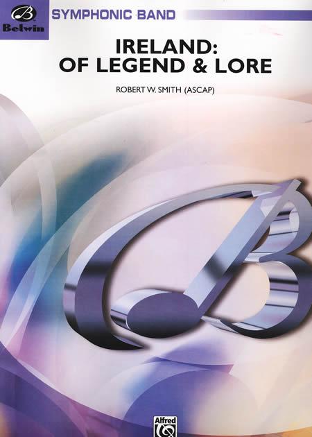 【取寄 約7-14日間】伝説のアイルランド 作曲:ロバート・W・スミス Ireland: Of Legend and Lore【吹奏楽 楽譜セット】
