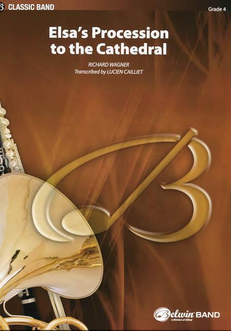 【取寄 約7-10日間】歌劇≪ローエングリン≫から大聖堂へのエルザの入場(エルザの大聖堂への行列) 作曲:リヒャルト・ワーグナー 編曲:L.カイエ 【吹奏楽 楽譜セット】