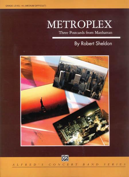 【取寄 約7-14日間】メトロプレックス~マンハッタンからの3枚の絵葉書 作曲:ロバート・シェルドン Metroplex~Three Postcards from Manhattan【吹奏楽 楽譜セット】