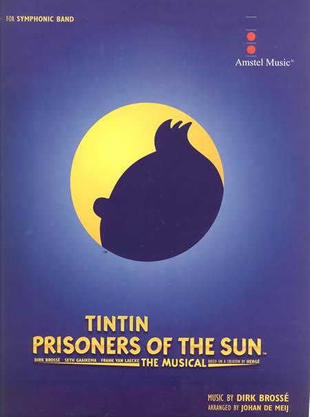 タンタン~プリズナー・オブ・ザ・サン 作曲:ディルク・ブロッセ 編曲:ヨハン・デメイ Tintin-The Prisoners of the Sun【吹奏楽 楽譜セット】