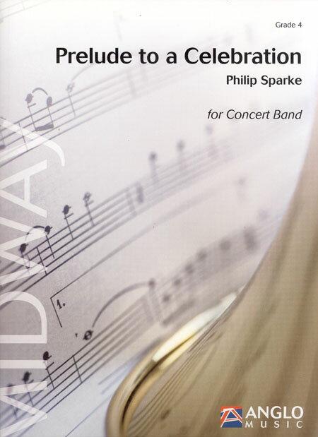 祝典への前奏曲 作曲:フィリップ・スパーク Prelude to a Celebration【吹奏楽 楽譜セット】