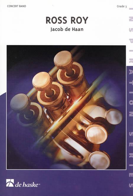 【取寄 約10日間】ロス・ロイ 作曲:ヤコブ・デハーン Ross Roy (Overture for Band)【吹奏楽 楽譜セット】