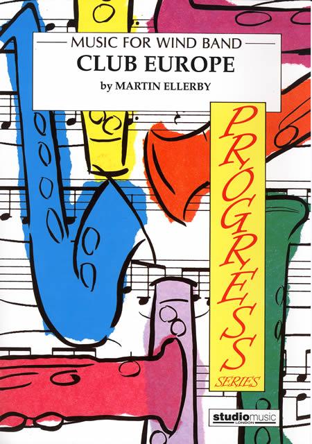 クラブ・ヨーロッパ 作曲:マーティン・エレビー Club Europe【吹奏楽 楽譜セット】