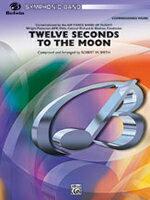 【お取り寄せします 約7-21日間】月まで12秒 作曲:ロバート・W・スミス Twelve Seconds to the Moon【吹奏楽-楽譜セット】
