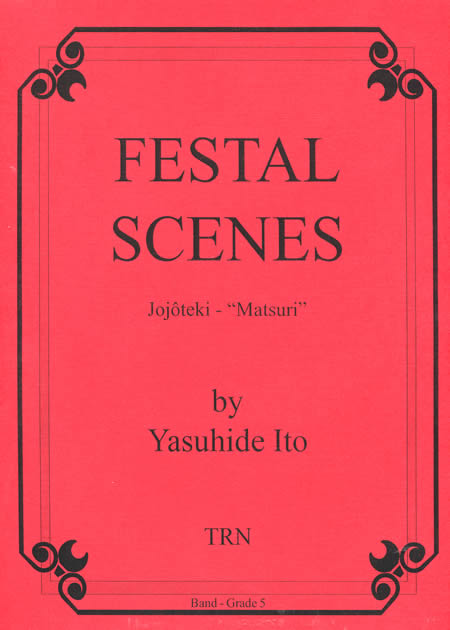 【取寄 約7-21日間】吹奏楽のための抒情的「祭」 作曲:伊藤康英 Festal Scenes: Jojoteki Matsuri【吹奏楽 楽譜セット】