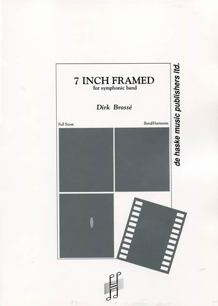 【取寄 約10日間】7インチ・フレーム 作曲:ディルク・ブロッセ 7 Inch Framed【吹奏楽 楽譜セット】