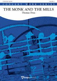 【取寄 約10日間】モンク・アンド・ミルス 作曲:トーマス・ドス The Monk and the Mills【吹奏楽 楽譜セット】