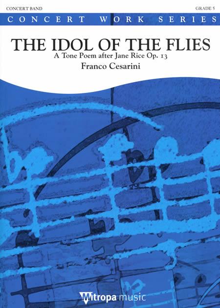 【取寄 約10日間】アイドル・オブ・ザ・フライズ(蠅の偶像) 作曲:フランコ・チェザリーニ The Idol of The Flies :A Tone Poem after Jane Rice【吹奏楽 楽譜セット】
