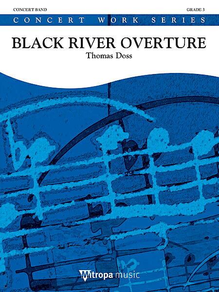 【取寄 約10日間】ブラック・リヴァー序曲 作曲:トーマス・ドス Black River Overture【吹奏楽 楽譜セット】