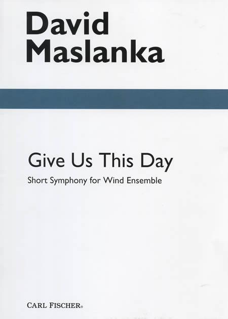 【取寄 約21-31日間】我らに今日の糧を与えたまえ~吹奏楽のための小交響曲~ 作曲:デヴィッド・マスランカ Give Us This Day Short Symphony for Wind Ensemble【吹奏楽 楽譜セット】