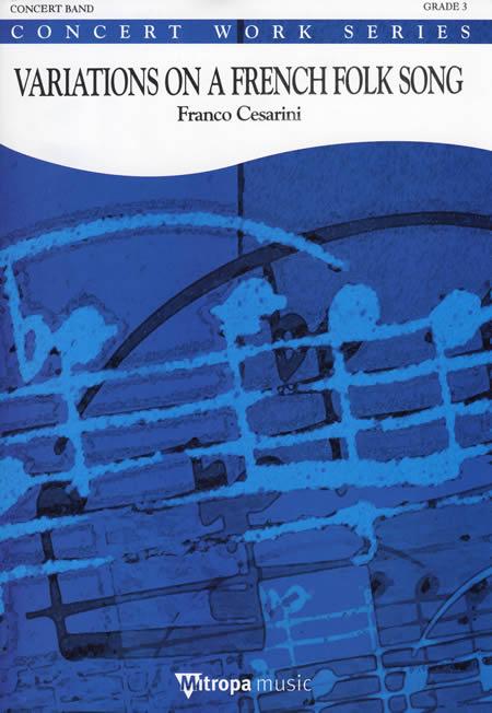 【取寄 約10日間】フランス民謡による変奏曲(フランス民謡変奏曲) 作曲:フランコ・チェザリーニ Variations on a French Folk Song【吹奏楽 楽譜セット】