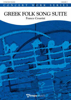 【取寄 約10日間】ギリシャ民謡組曲 作曲:フランコ・チェザリーニ Greek Folk Song Suite【吹奏楽 楽譜セット】