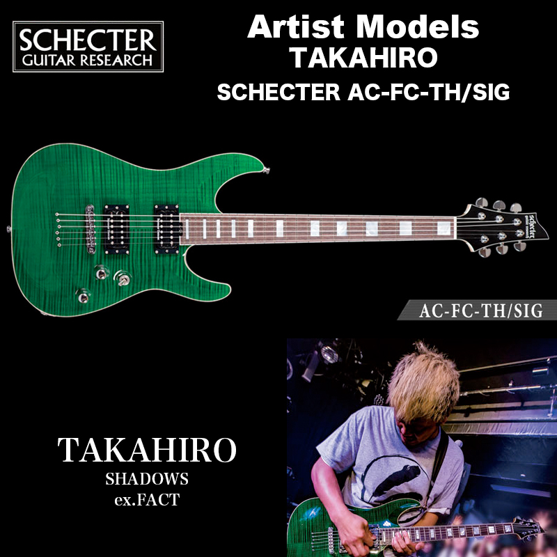 シェクター ジャパン エレキギター / TAKAHIRO (FACT) SCHECTER AC-FC-TH/SIG アーティストモデル 送料無料