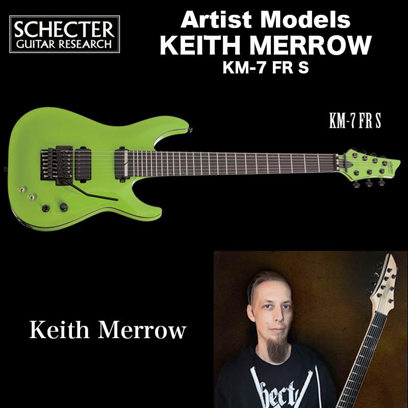 シェクター SCHECTER / KM-7 FR S   KEITH MERROW   キース メロウ 7弦 フロイドローズ、サステイニアック搭載 KM7FRS 送料無料