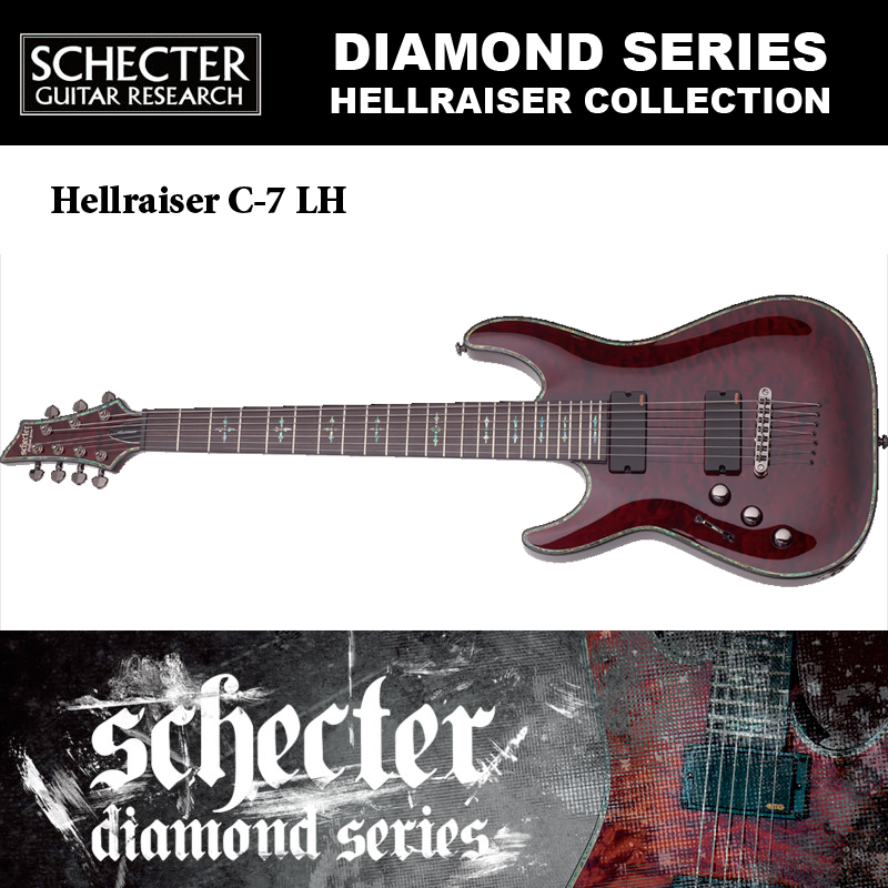 シェクター SCHECTER / Hellraiser C-7 LH BCH ブラックチェリー ヘルレイザー C7 7弦ギター 左利き用(レフトハンド)ダイヤモンドシリーズ 送料無料