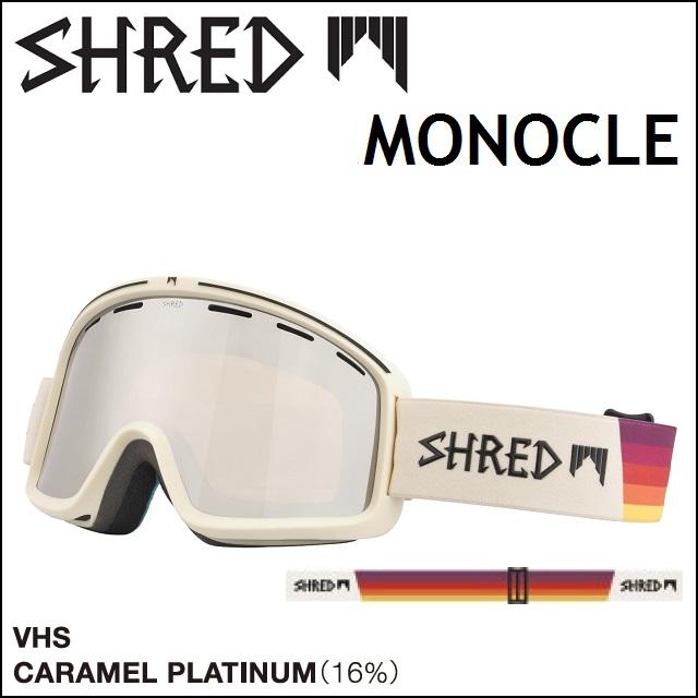 18-19 SHRED シュレッド ゴーグル MONOCLE モノクル VHS / CARAMEL PLATINUM