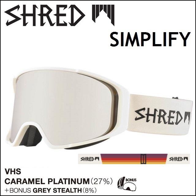 17-18 SHRED シュレッド ゴーグル SIMPLIFY シンプリファイ VHS / CARAMEL PLATINUM
