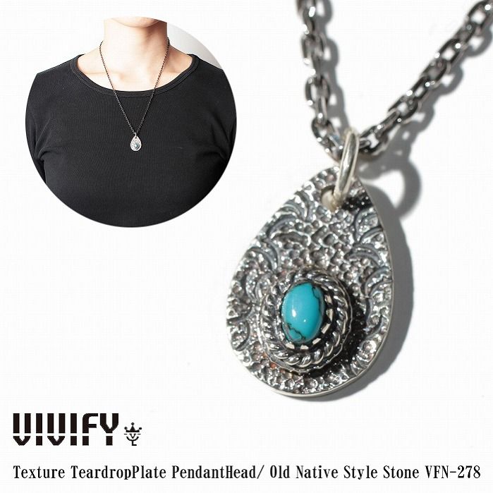 【VIVIFY 正規店】VIVIFY ビビファイ ネックレス シルバー Texture TeardropPlate PendantHead/ Old Native Style Stone