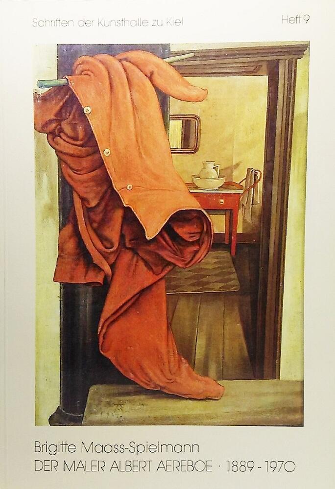 【中古】Der Maler Albert Aereboe, 1889-1970 (Schriften der Kunsthalle zu Kiel) (German Edition)/ By Brigitte Maass-Spielmann / Kunsthalle zu Kiel
