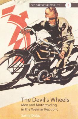 楽天ブックス the devil s wheels men and motorcycling in the weimar