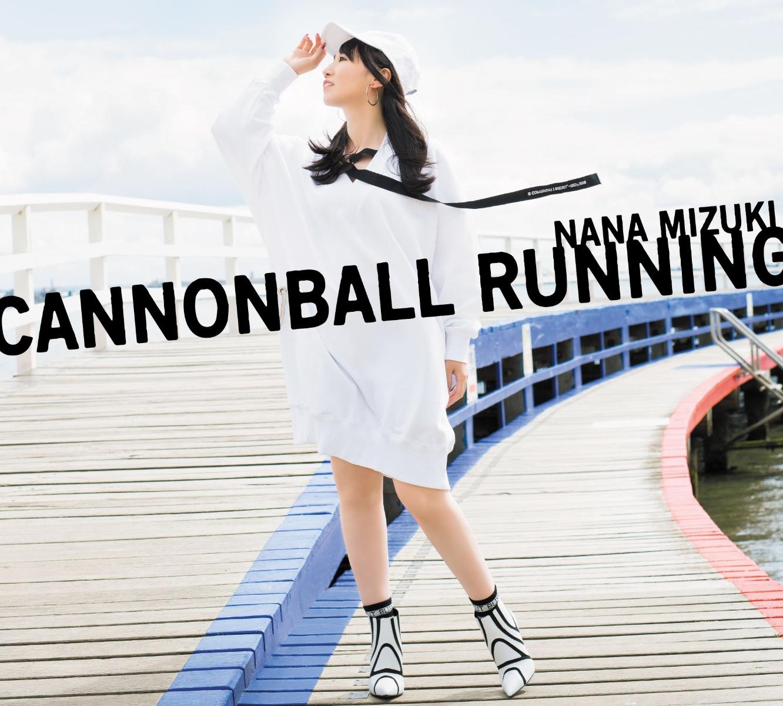水樹奈々 CANNONBALL RUNNING (初回限定盤 CD+Blu-ray)