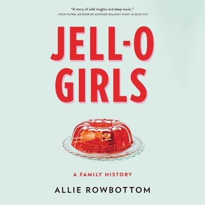 楽天ブックス jell o girls a family history allie rowbottom